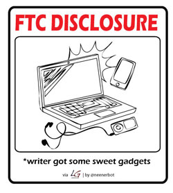 FTP Disclosures: writer got some gadgets